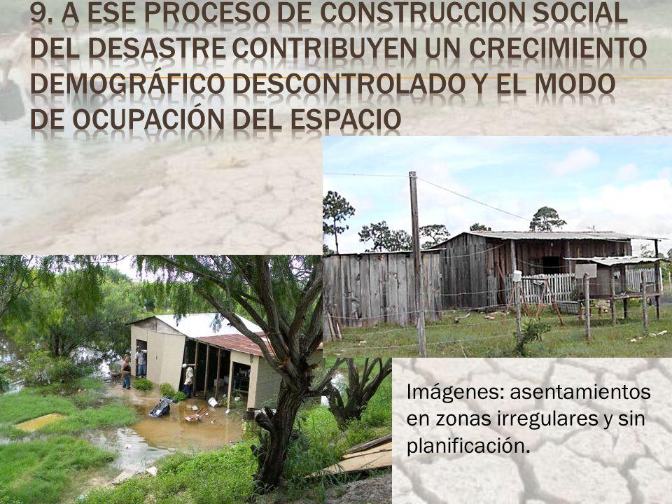 Imágenes: asentamientos en zonas irregulares y sin planificación.