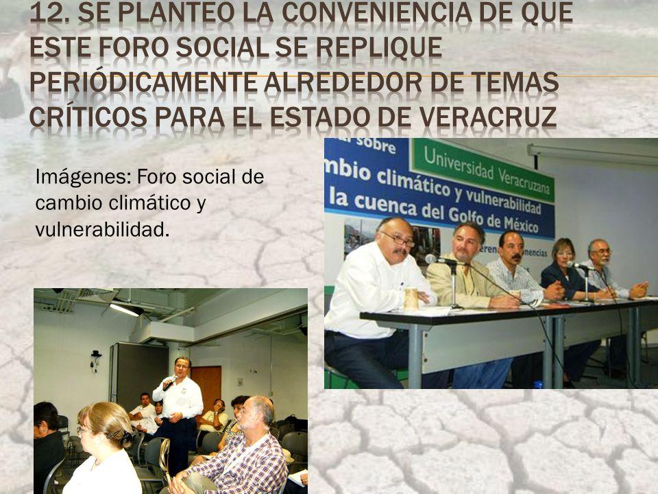 Imágenes: Foro social de cambio climático y vulnerabilidad.