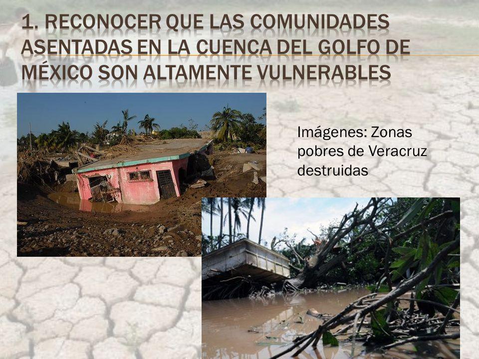 Imágenes: Zonas pobres de Veracruz destruidas