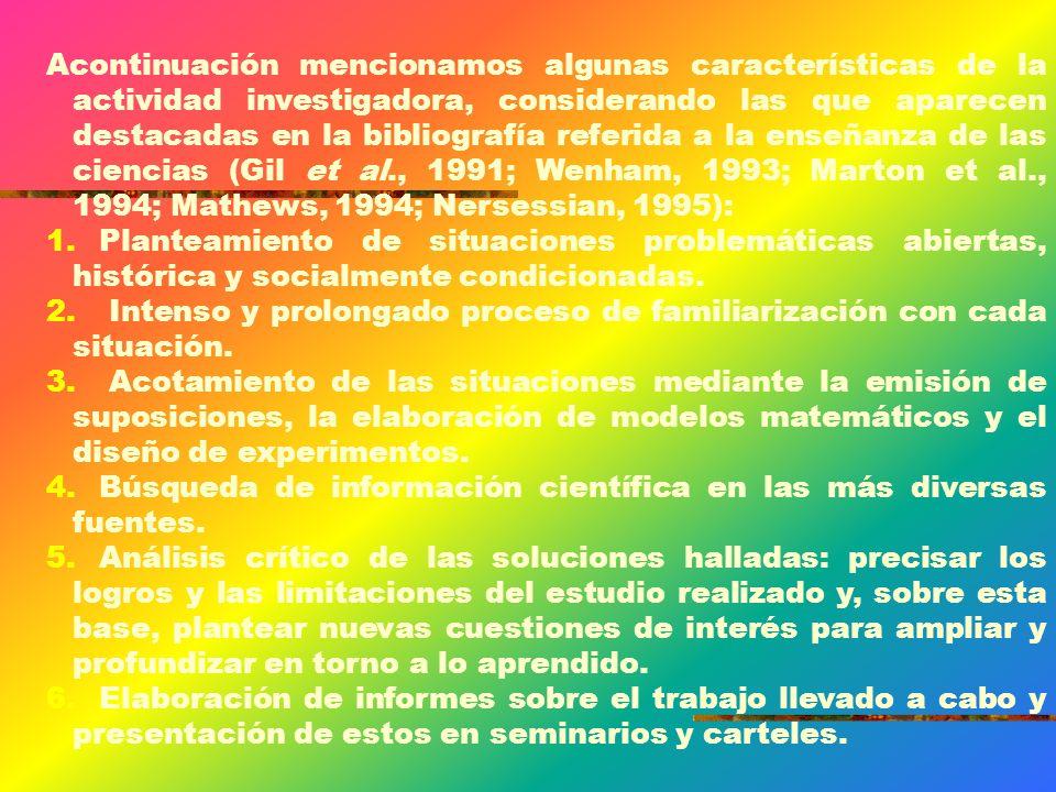 Las ideas básicas de la didáctica sobre enseñanza aprendizaje como investigación (Valdés y Valdés 1999 ): La orientación sociocultural de la educación