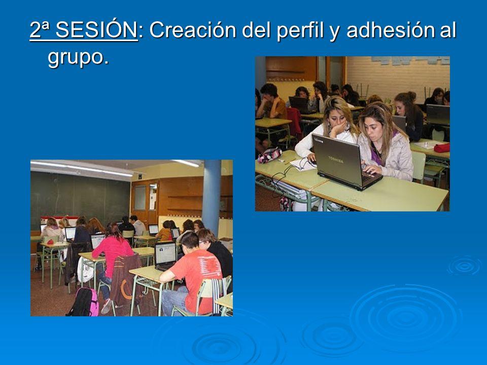 2ª SESIÓN: Creación del perfil y adhesión al grupo.