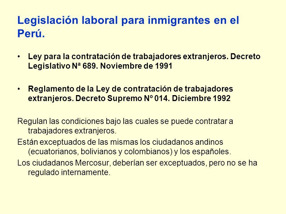 Legislación laboral para inmigrantes en el Perú. Ley para la contratación de trabajadores extranjeros. Decreto Legislativo Nª 689. Noviembre de 1991 R