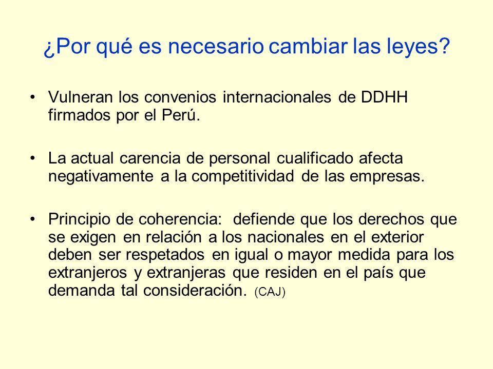 ¿Por qué es necesario cambiar las leyes? Vulneran los convenios internacionales de DDHH firmados por el Perú. La actual carencia de personal cualifica