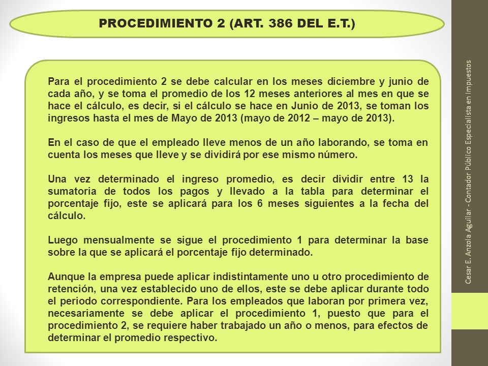Cesar E. Anzola Aguilar - Contador Público Especialista en Impuestos PROCEDIMIENTO 2 (ART. 386 DEL E.T.) Para el procedimiento 2 se debe calcular en l