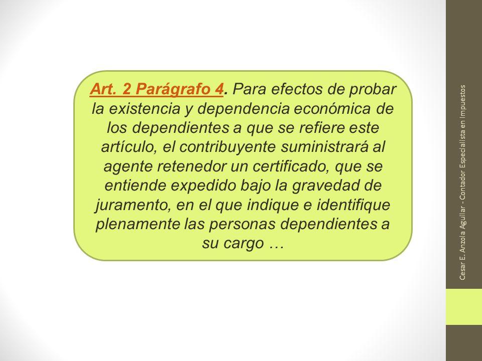 Cesar E. Anzola Aguilar - Contador Especialista en Impuestos Art. 2 Parágrafo 4Art. 2 Parágrafo 4. Para efectos de probar la existencia y dependencia