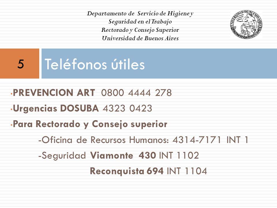 PREVENCION ART 0800 4444 278 Urgencias DOSUBA 4323 0423 Para Rectorado y Consejo superior -Oficina de Recursos Humanos: 4314-7171 INT 1 -Seguridad Via