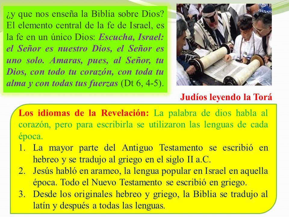 2. EL DIOS DE LA BIBLIA Para darse a conocer a la humanidad, Dios eligió al pueblo de Israel. Fue conociendo a Dios de un modo progresivo, conforme se