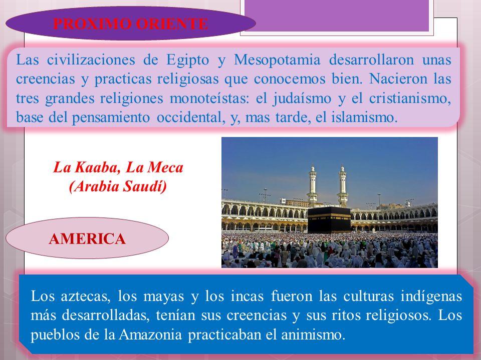 PROXIMO ORIENTE Las civilizaciones de Egipto y Mesopotamia desarrollaron unas creencias y practicas religiosas que conocemos bien. Nacieron las tres g