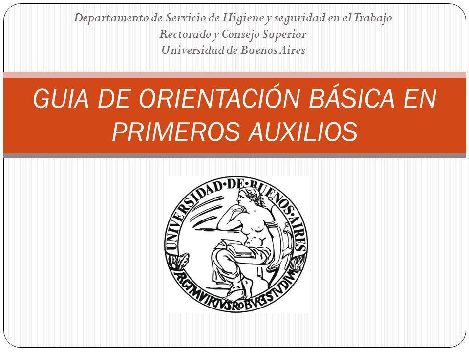 Departamento de Servicio de Higiene y seguridad en el Trabajo Rectorado y Consejo Superior Universidad de Buenos Aires GUIA DE ORIENTACIÓN BÁSICA EN P
