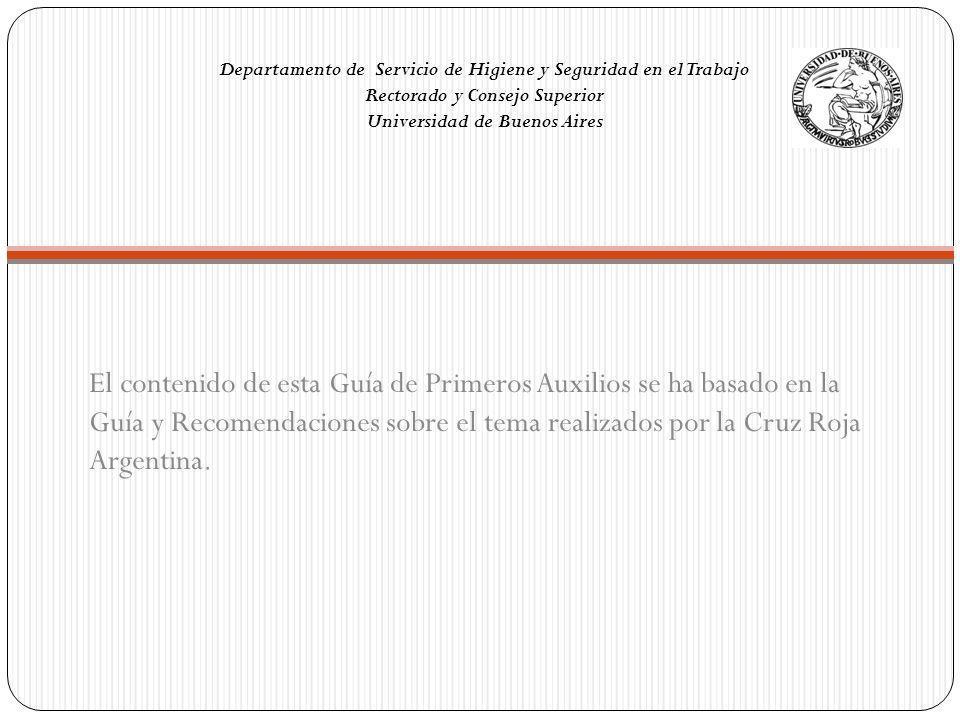 Departamento de Servicio de Higiene y Seguridad en el Trabajo Rectorado y Consejo Superior Universidad de Buenos Aires El contenido de esta Guía de Pr