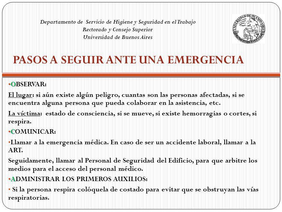 Departamento de Servicio de Higiene y Seguridad en el Trabajo Rectorado y Consejo Superior Universidad de Buenos Aires El contenido de esta Guía de Primeros Auxilios se ha basado en la Guía y Recomendaciones sobre el tema realizados por la Cruz Roja Argentina.