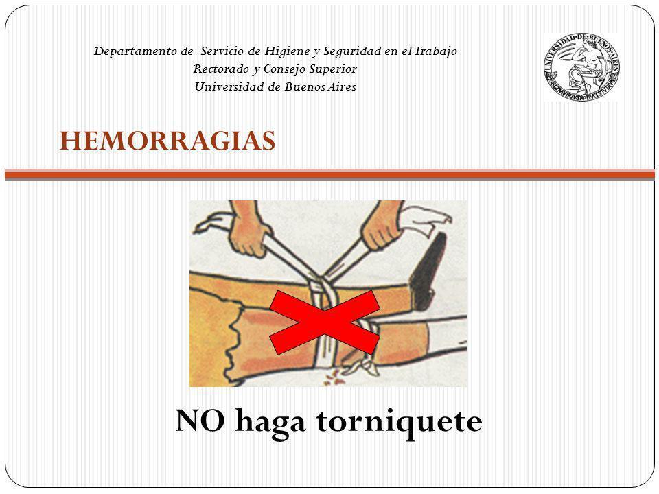 HEMORRAGIAS Aplique PRESION DIRECTA sobre un vendaje estéril y luego coloque un VENDAJE COMPRESIVO.