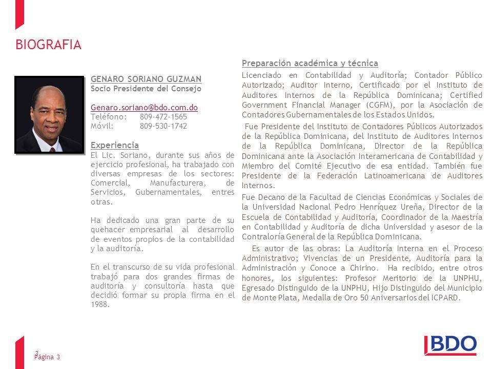 GENARO SORIANO GUZMAN Socio Presidente del Consejo Genaro.soriano@bdo.com.do Teléfono:809-472-1565 Móvil: 809-530-1742 Experiencia El Lic. Soriano, du