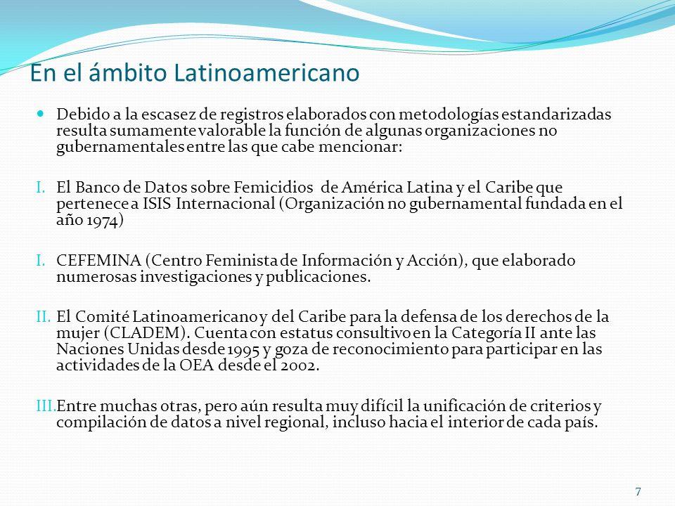 77 En el ámbito Latinoamericano Debido a la escasez de registros elaborados con metodologías estandarizadas resulta sumamente valorable la función de