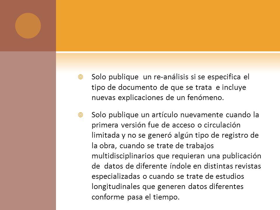 Solo publique un re-análisis si se especifica el tipo de documento de que se trata e incluye nuevas explicaciones de un fenómeno.