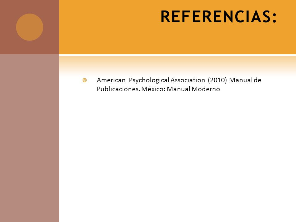 REFERENCIAS: American Psychological Association (2010) Manual de Publicaciones.