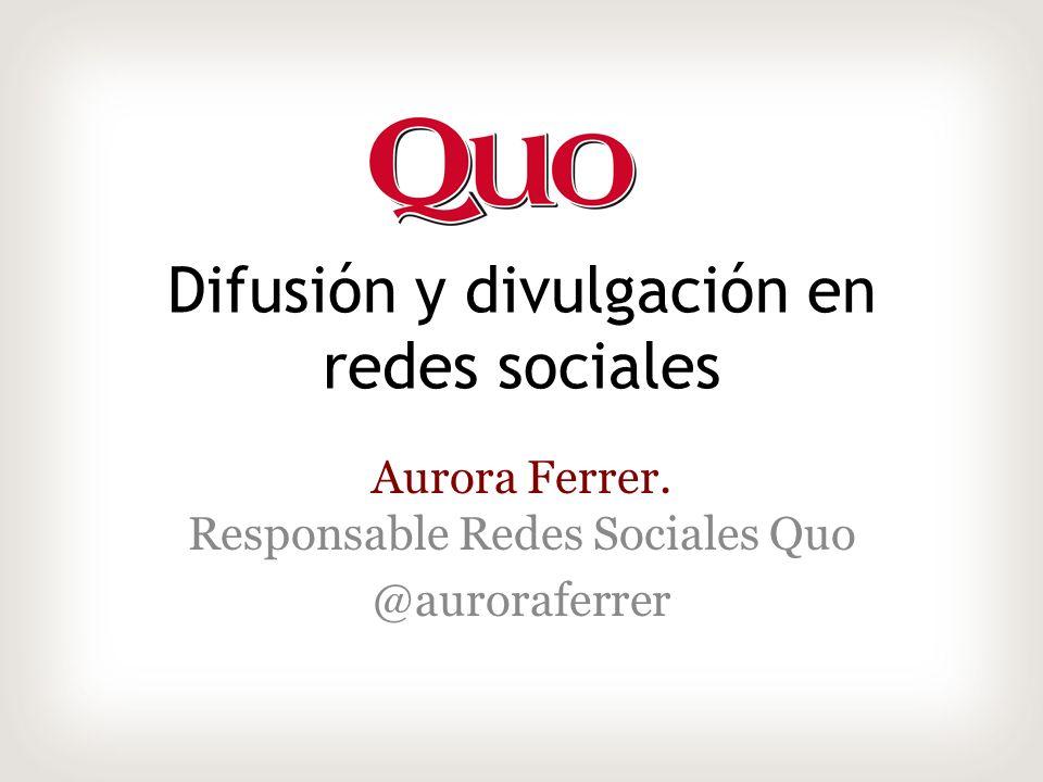 Difusión y divulgación en redes sociales Aurora Ferrer.