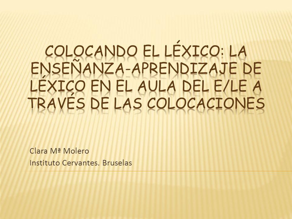 Clara Mª Molero Instituto Cervantes. Bruselas