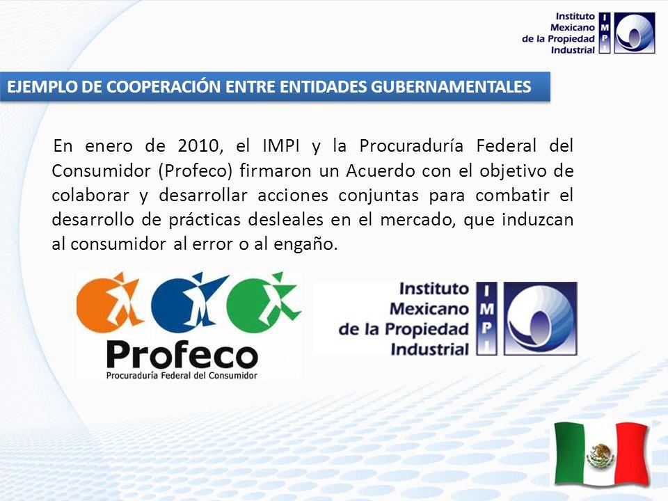 En enero de 2010, el IMPI y la Procuraduría Federal del Consumidor (Profeco) firmaron un Acuerdo con el objetivo de colaborar y desarrollar acciones conjuntas para combatir el desarrollo de prácticas desleales en el mercado, que induzcan al consumidor al error o al engaño.