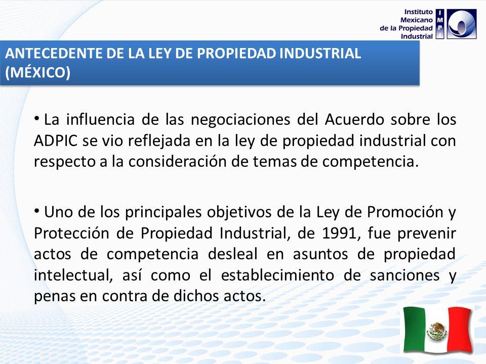 La influencia de las negociaciones del Acuerdo sobre los ADPIC se vio reflejada en la ley de propiedad industrial con respecto a la consideración de t