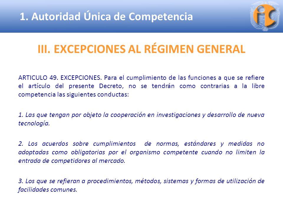 Superintendencia de Industria y Comercio III. EXCEPCIONES AL RÉGIMEN GENERAL ARTICULO 49. EXCEPCIONES. Para el cumplimiento de las funciones a que se