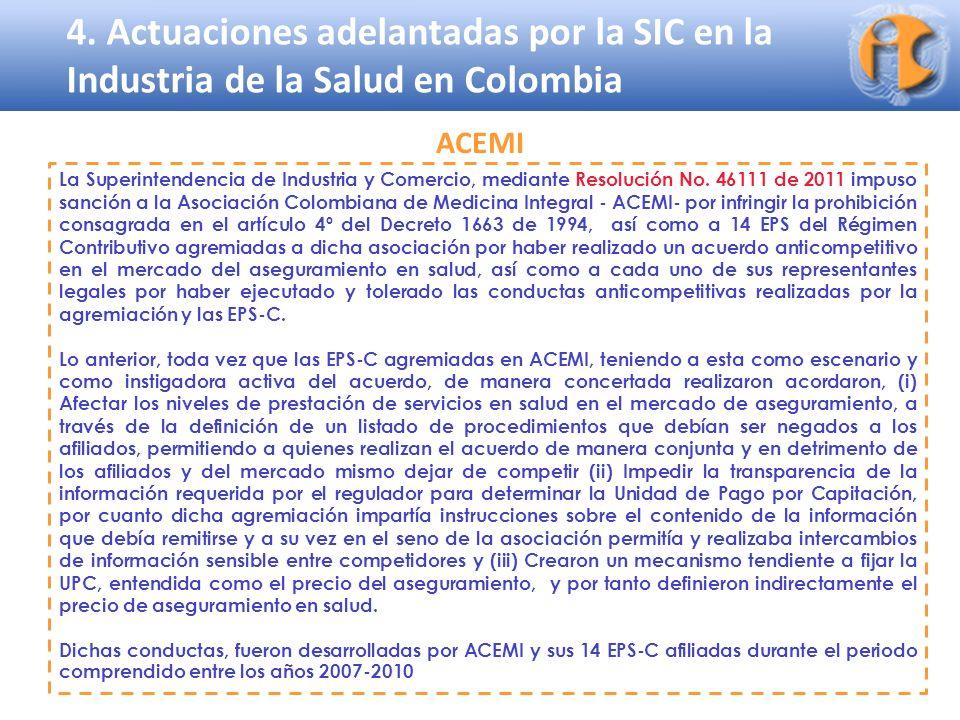 Superintendencia de Industria y Comercio 4. Actuaciones adelantadas por la SIC en la Industria de la Salud en Colombia La Superintendencia de Industri