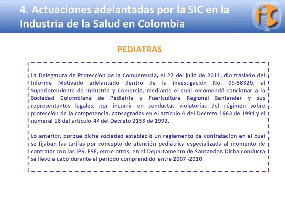 Superintendencia de Industria y Comercio 4. Actuaciones adelantadas por la SIC en la Industria de la Salud en Colombia La Delegatura de Protección de