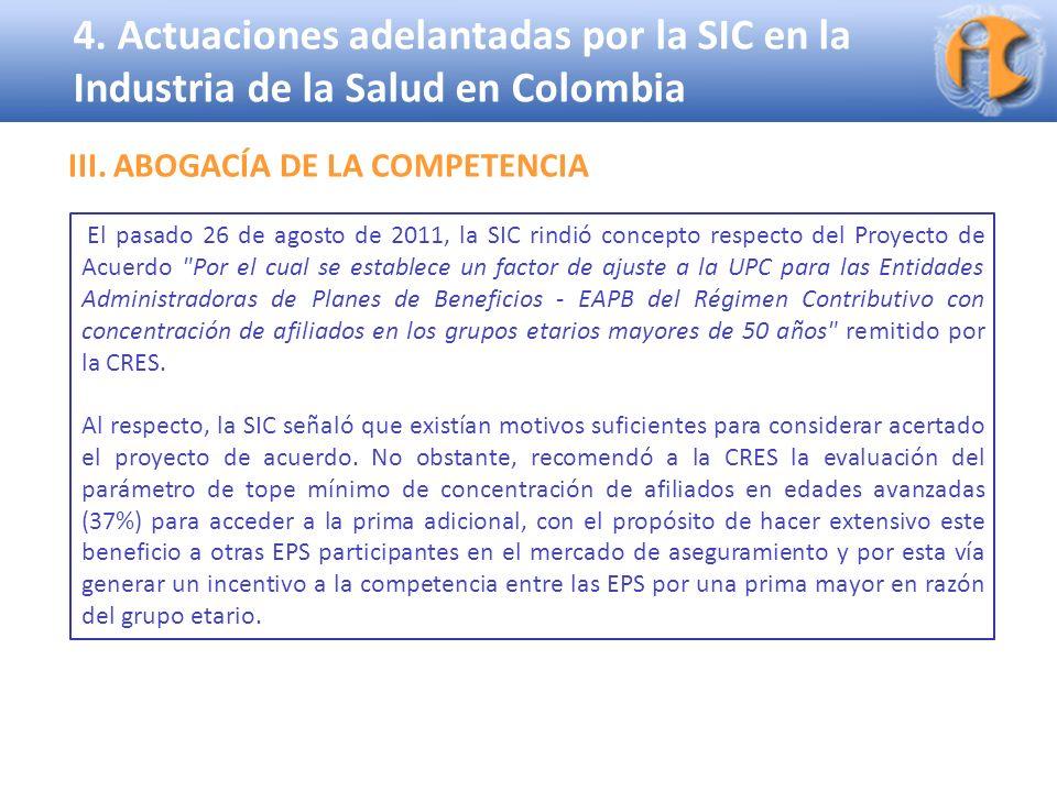 Superintendencia de Industria y Comercio 4. Actuaciones adelantadas por la SIC en la Industria de la Salud en Colombia El pasado 26 de agosto de 2011,