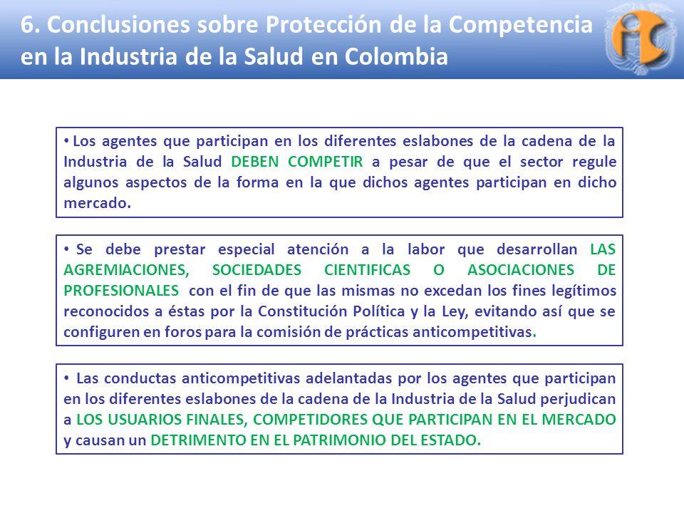 Superintendencia de Industria y Comercio 6. Conclusiones sobre Protección de la Competencia en la Industria de la Salud en Colombia Las conductas anti