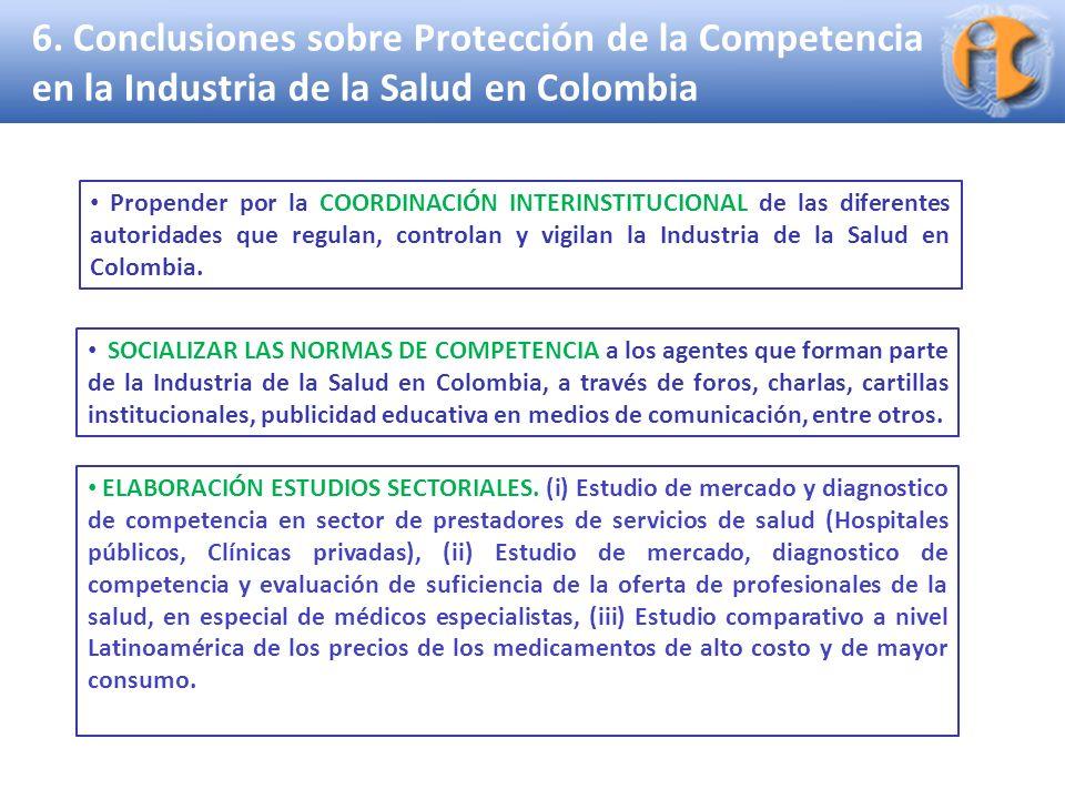 Superintendencia de Industria y Comercio 6. Conclusiones sobre Protección de la Competencia en la Industria de la Salud en Colombia SOCIALIZAR LAS NOR