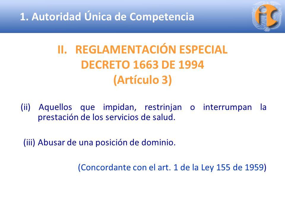Superintendencia de Industria y Comercio II.REGLAMENTACIÓN ESPECIAL DECRETO 1663 DE 1994 (Artículo 3) (ii) Aquellos que impidan, restrinjan o interrum
