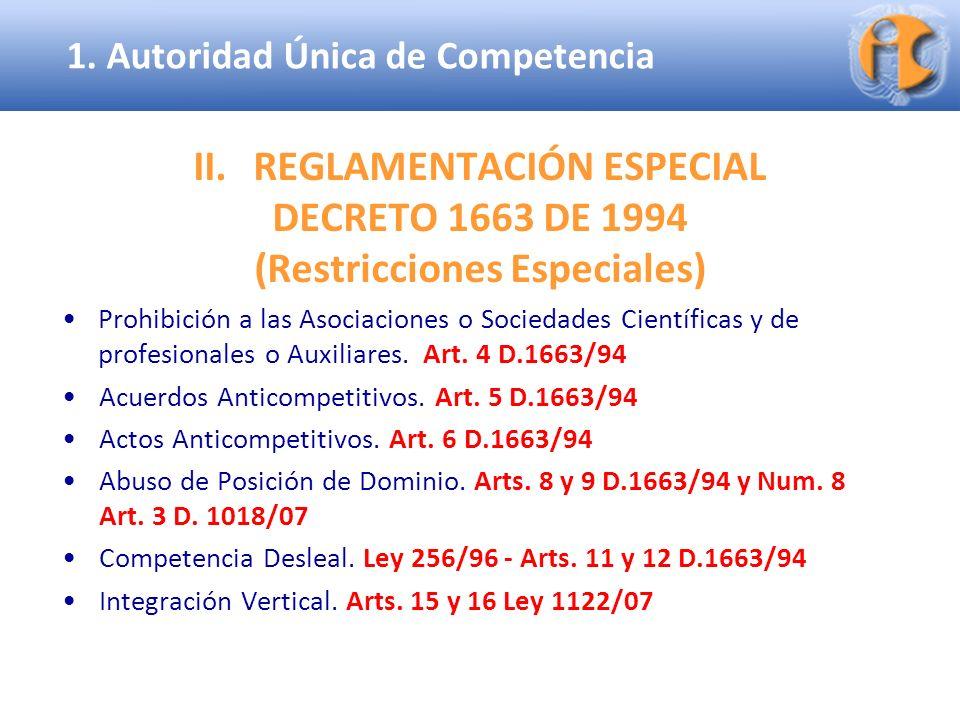 Superintendencia de Industria y Comercio II.REGLAMENTACIÓN ESPECIAL DECRETO 1663 DE 1994 (Restricciones Especiales) Prohibición a las Asociaciones o S