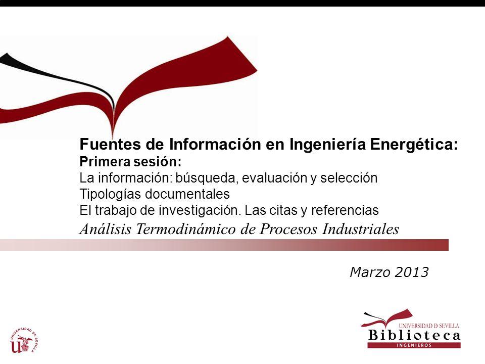 Fuentes de Información en Ingeniería Energética: Primera sesión: La información: búsqueda, evaluación y selección Tipologías documentales El trabajo d