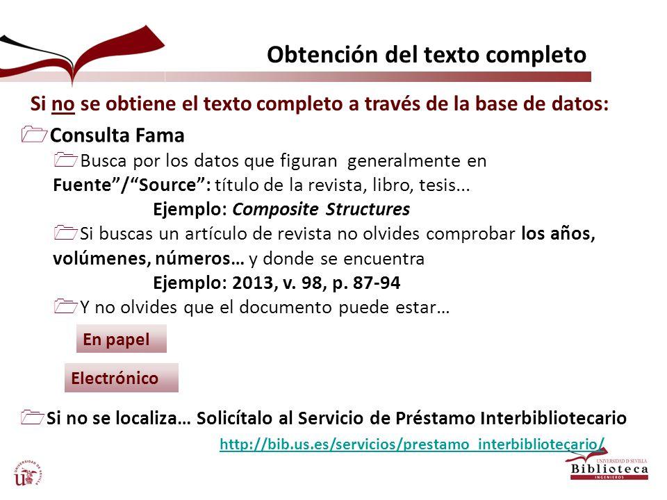 Obtención del texto completo Si no se obtiene el texto completo a través de la base de datos: Consulta Fama Busca por los datos que figuran generalmen