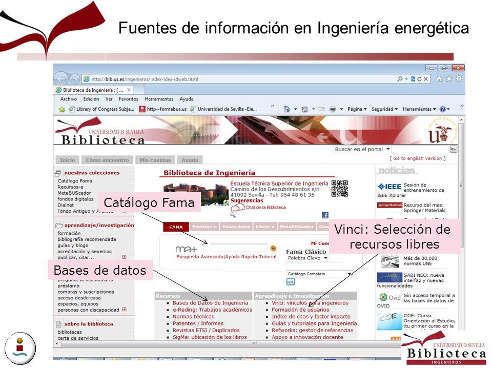 Fuentes de información en Ingeniería energética Catálogo Fama Bases de datos Vinci: Selección de recursos libres