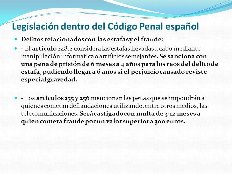Legislación dentro del Código Penal español Delitos relacionados con las estafas y el fraude: - El artículo 248.2 considera las estafas llevadas a cab