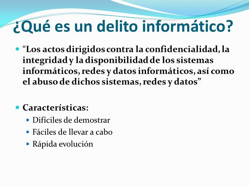 ¿Qué es un delito informático? Los actos dirigidos contra la confidencialidad, la integridad y la disponibilidad de los sistemas informáticos, redes y