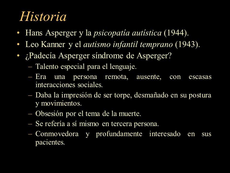 Historia Hans Asperger y la psicopatía autística (1944). Leo Kanner y el autismo infantil temprano (1943). ¿Padecía Asperger síndrome de Asperger? –Ta