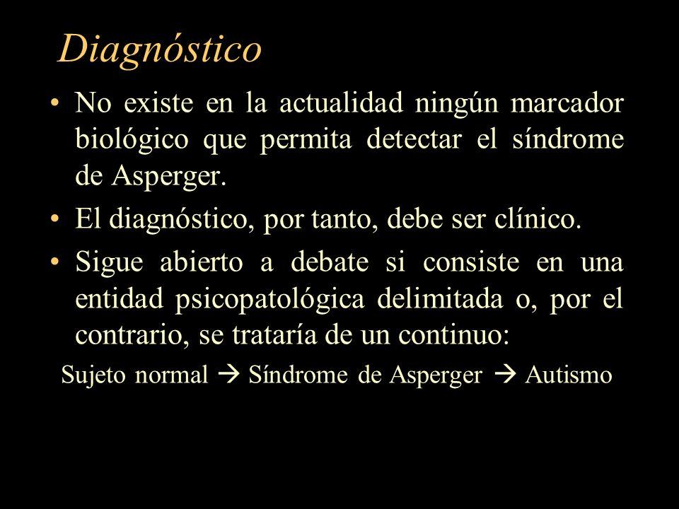 Diagnóstico No existe en la actualidad ningún marcador biológico que permita detectar el síndrome de Asperger. El diagnóstico, por tanto, debe ser clí