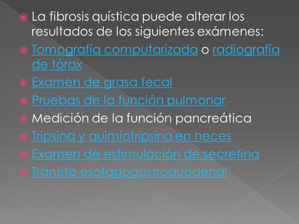 La fibrosis quística puede alterar los resultados de los siguientes exámenes: Tomografía computarizada o radiografía de tórax Tomografía computarizada