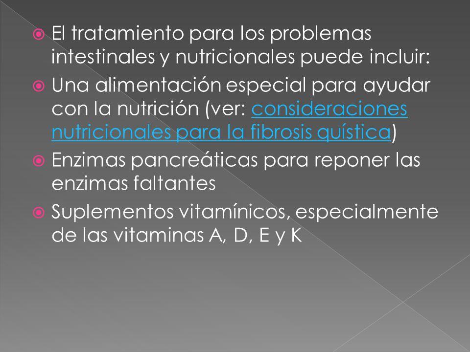 El tratamiento para los problemas intestinales y nutricionales puede incluir: Una alimentación especial para ayudar con la nutrición (ver: consideraci