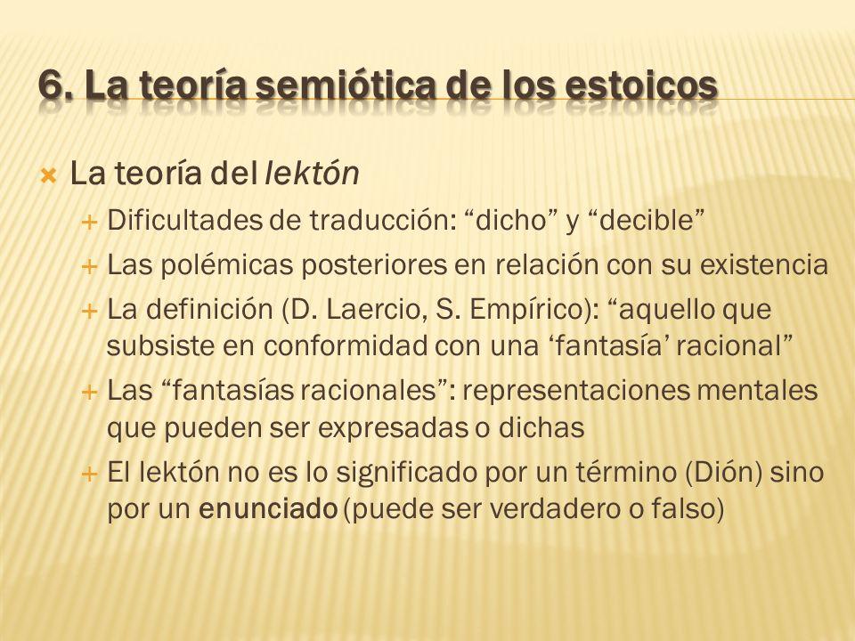 La teoría del lektón Dificultades de traducción: dicho y decible Las polémicas posteriores en relación con su existencia La definición (D. Laercio, S.