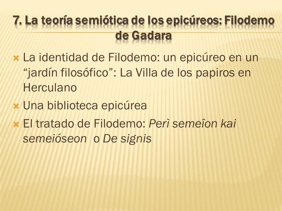 La identidad de Filodemo: un epicúreo en un jardín filosófico: La Villa de los papiros en Herculano Una biblioteca epicúrea El tratado de Filodemo: Pe