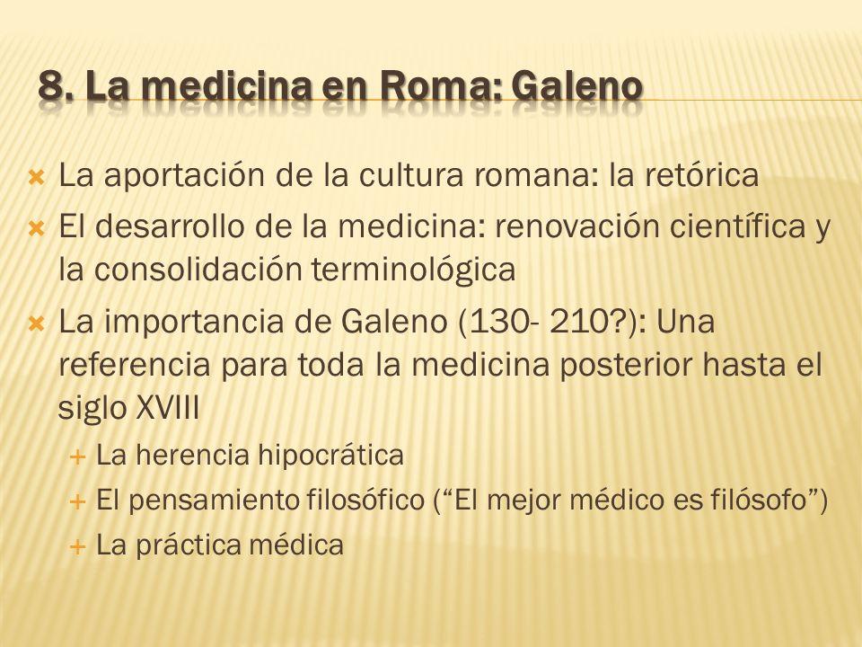La aportación de la cultura romana: la retórica El desarrollo de la medicina: renovación científica y la consolidación terminológica La importancia de