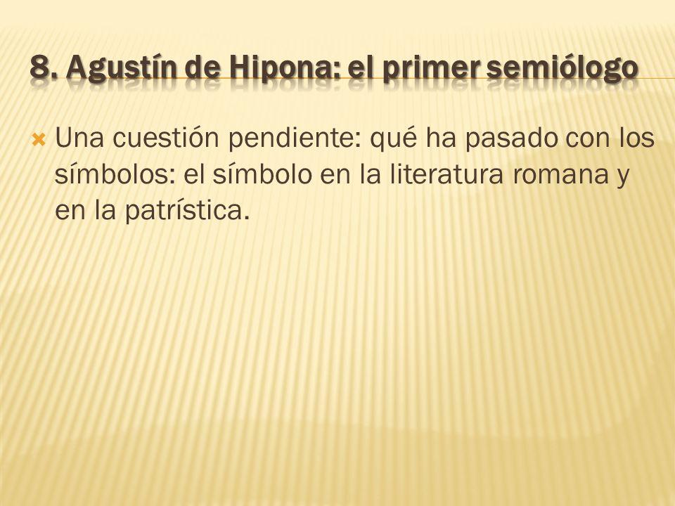 Una cuestión pendiente: qué ha pasado con los símbolos: el símbolo en la literatura romana y en la patrística.