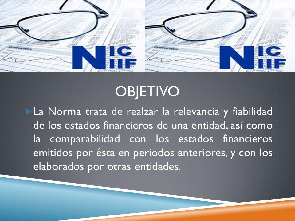 POLÍTICAS CONTABLES Cuando una NIIF sea específicamente aplicable a una transacción, otro evento o condición, la política o políticas contables aplicadas a esa partida se determinarán aplicando la NIIF concreta.