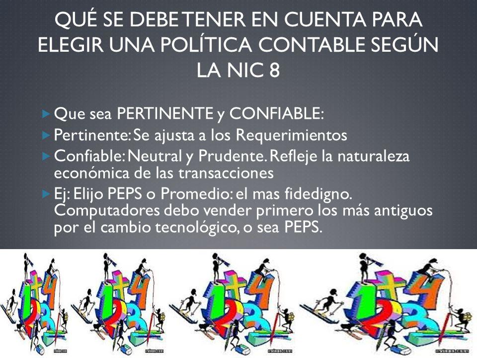 Que sea PERTINENTE y CONFIABLE: Pertinente: Se ajusta a los Requerimientos Confiable: Neutral y Prudente. Refleje la naturaleza económica de las trans