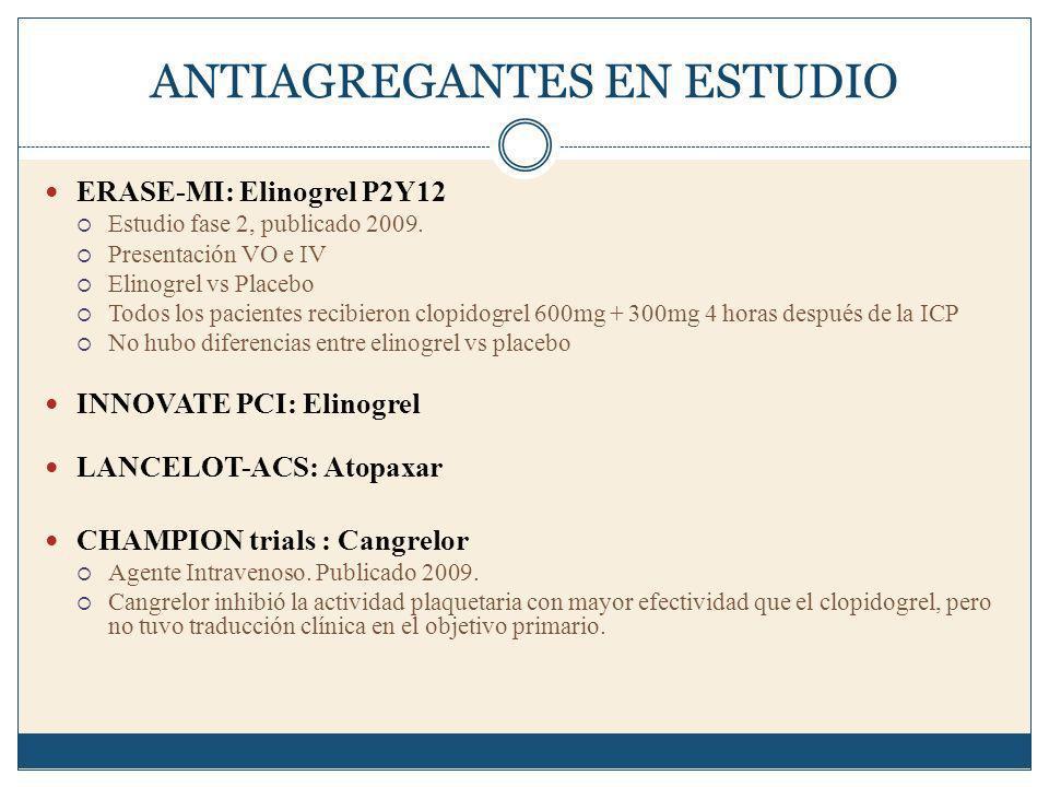 ANTIAGREGANTES EN ESTUDIO ERASE-MI: Elinogrel P2Y12 Estudio fase 2, publicado 2009.