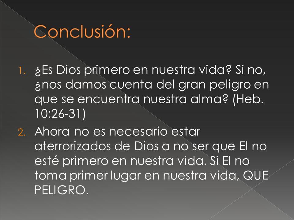 1. ¿Es Dios primero en nuestra vida.