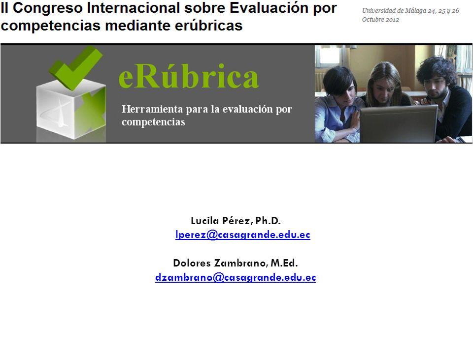 Lucila Pérez, Ph.D.lperez@casagrande.edu.ec lperez@casagrande.edu.ec Dolores Zambrano, M.Ed.